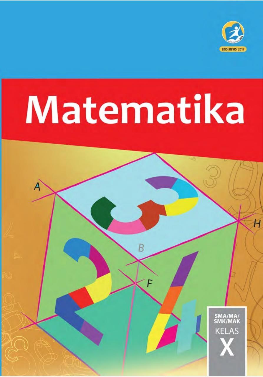 Matematika SMA/MA/SMK/MAK Edisi Revisi 2017 Kelas X