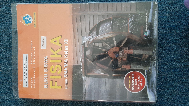 Buku Siswa Fisika Untuk SMA/MA Kelas XII Peminatan Matematika Dan Ilmu-Ilmu Alam